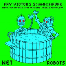 Fay Victor's SoundNoiseFUNK