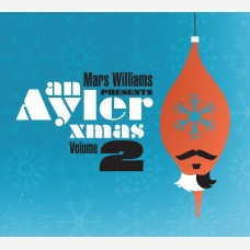 Mars Williams Presents An Ayler Xmas vol. 2